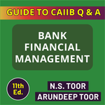 Bank Financial Management Book for Bankers (English Medium) - Guide to CAIIB Q & A (11th Edition 2021 by NS Toor)
