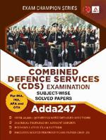 COMBINED DEFENCE SERVICES (CDS) EXAMINATION SUBJECT-WISE SOLVED PAPERS Adda247 (English Printed Edition)